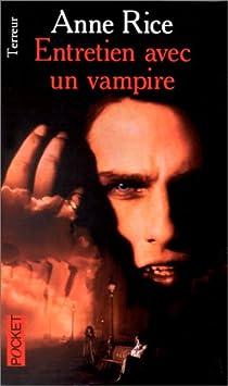 Les Chroniques des Vampires, tome 1 : Entretien avec un vampire par Rice