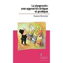 Dyspraxie: une approche clinique et pratique (La)