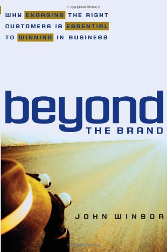 Beyond the Brand: Why Engaging the Right Customers is Essential to Winning in Business PDF