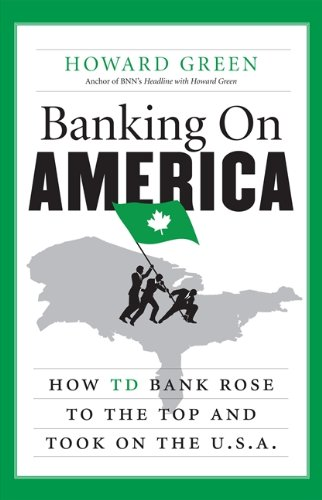 Banking On America  How Td Bank Rose To The Top And Took On The U
