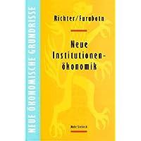 Neue Institutionenökonomik. Eine Einführung und kritische Würdigung
