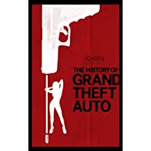 IGN Presents the History of Grand Theft Auto (IGN Presents the History of Video Games)