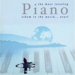Most Relaxing Piano Album in the World Ever -