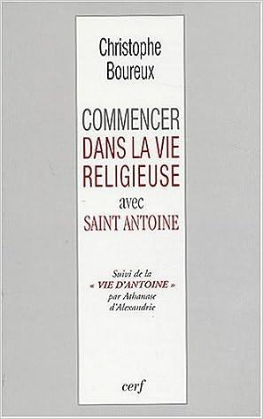 """Livres gratuits Commencer dans la vie religieuse avec Saint Antoine, suivi de """"Vie d'Antoine"""" par Athanase d'Alexandrie pdf epub"""