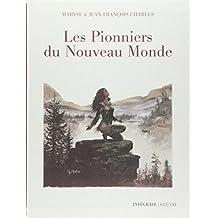PIONNIERS DU NOUVEAU MONDE (LES) : INTÉGRALE 40 ANS