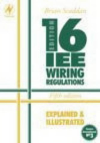 IEE 16th Edition Wiring Regulations Explained and Illustrated, Fifth Edition