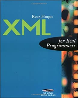 XML for Real Programmers (The For Real Programmers Series