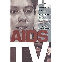 AIDS TV: Identity, Community, and Alternative Video