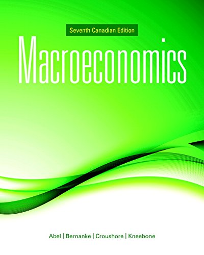MACROECONOMICS, BY ABEL, 7TH CANADIAN EDITION 7