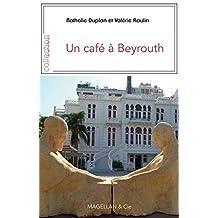 Un café à Beyrouth: Récit de voyage (Je est ailleurs) (French Edition)