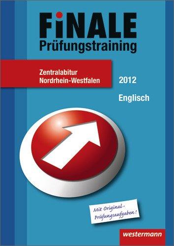 Finale. Prüfungstraining Zentralabitur Nordrhein-Westfalen: Abiturhilfe Englisch 2012