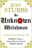 An Unknown Welshman: A novel of Henry VII
