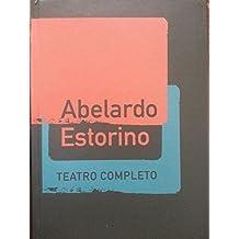 Teatro completo.abelardo estorino.primera edicion 2012.