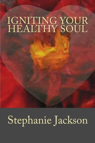 Download Igniting Your Healthy Soul: 20 Simple Tips to Nourish Your Soul pdf