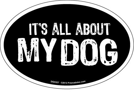 - Prismatix Decal Cat and Dog Magnets, It's All About My Dog