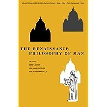 The Renaissance Philosophy of Man: Petrarca, Valla, Ficino, Pico, Pomponazzi, Vives