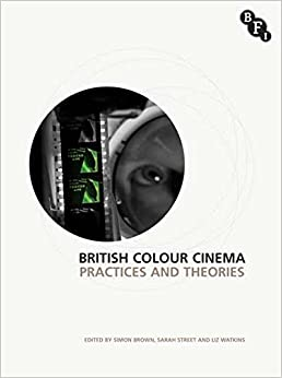 British Colour Cinema: Practices and Theories