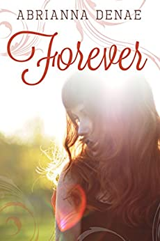 Forever (Destroyed by Love Book 1) by [Denae, Abrianna]