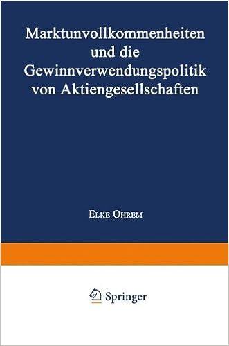 Gratis e-bøker last ned bestselgere Marktunvollkommenheiten und die Gewinnverwendungspolitik von Aktiengesellschaften (German Edition) (Norsk litteratur) PDF