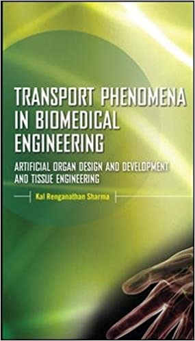 Transport phenomena in biomedical engineering artificial organ transport phenomena in biomedical engineering artificial organ design and development and tissue engineering 1st edition fandeluxe Choice Image