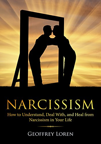 Narcissism How To Understand Deal With And Heal From Narcissism