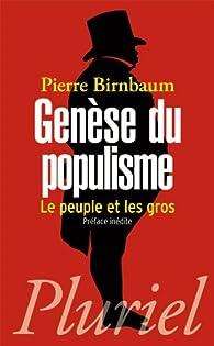 Genèse du populisme: Le peuple et les gros par Pierre Birnbaum