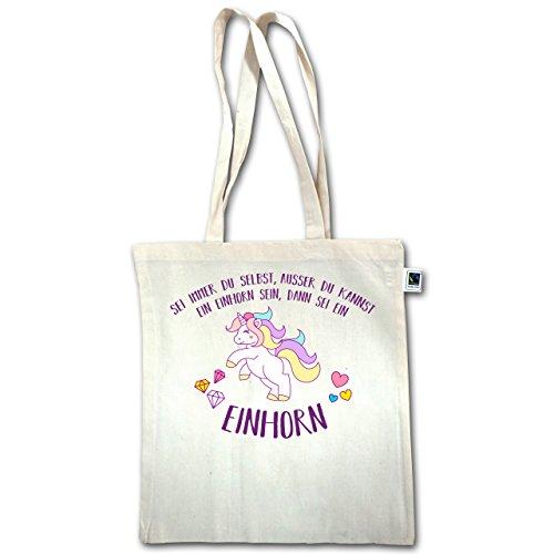 Einhorn Unicorn - sei immer du selbst, ausser du kannst ein Einhorn sein - Unisize - Natural - XT600 - Fairtrade Bio Baumwolltasche lange Henkel