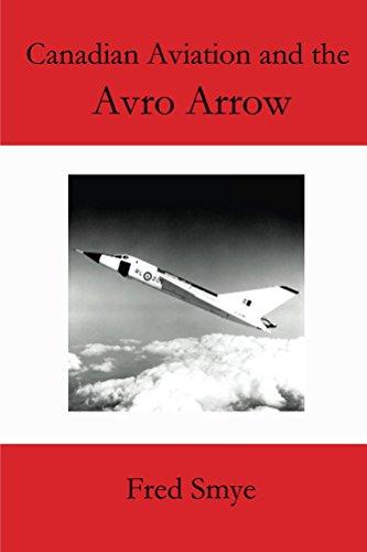 Canadian Aviation and the Avro Arrow (Canada Avro)