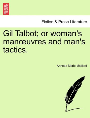 Gil Talbot; or woman's manœuvres and man's tactics. PDF