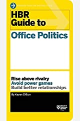 HBR Guide to Office Politics (HBR Guide Series) by Karen Dillon(2014-12-09) Unknown Binding