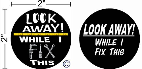 Look Away While I Fix This © ,I Make Decals™, Funny, humor, 2″ circle Hard Hat vinyl decal car stickers