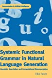 Systemic Functional Grammar in Natural Language Generation : Linguistic Description and Computational Representation, Teich, Elke, 0304701688