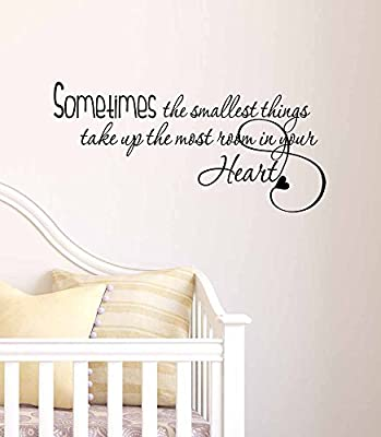 Sometimes the smallest things take up the most room in your heart cute Wall Vinyl Decal inspirational Quote Art Saying Sticker