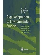 Algal Adaptation to Environmental Stresses: Physiological, Biochemical and Molecular Mechanisms