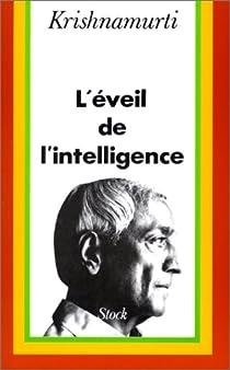 L'éveil de l'intelligence par Krishnamurti