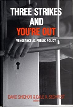 Book Three Strikes and You′re Out: Vengeance as Social Policy