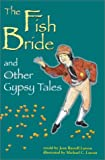 The Fish Bride and Other Gypsy Tales, Jean R. Larson, 0208024743