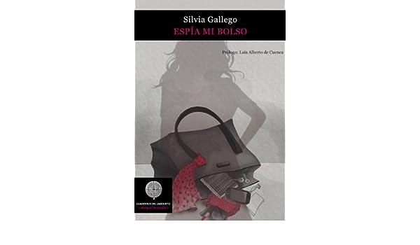 Amazon.com: Espia mi bolso (Spanish Edition) eBook: Silvia Gallego, Mercedes De Bellard, Luis Alberto De Cuenca: Kindle Store