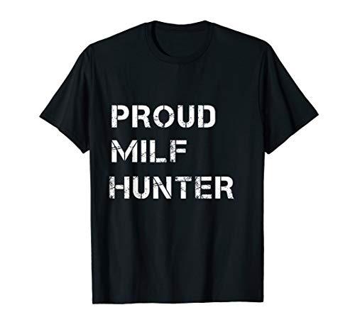 Funny Milf T Shirt, Proud Milf Hunter Shirt For Laughs