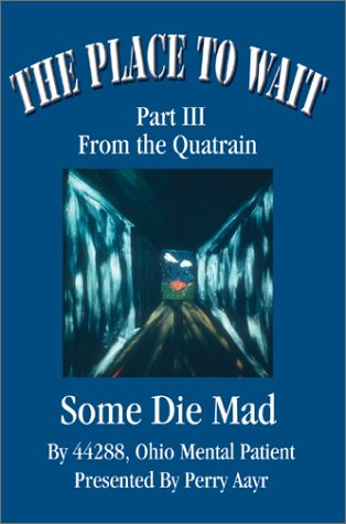 The Place To Wait: Part III of the quatrainSome Die Mad PDF