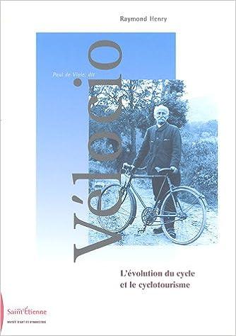 Amazon fr - Paul de Vivie, dit Vélocio : L'évolution du