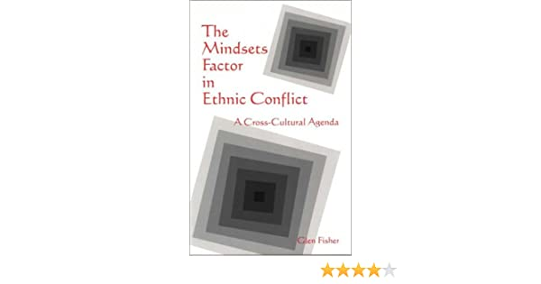 The Mindsets Factor in Ethnic Conflict: A Cross-Cultural ...