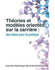 Théories et modèles orientés sur la carrière: des idées pour la pratique
