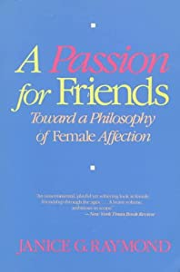 A Passion for Friends: Toward a Philosophy of Female Affection by Beacon Pr