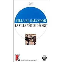 VILLA EL SALVADOR : LA VILLE NÉE DU DÉSERT