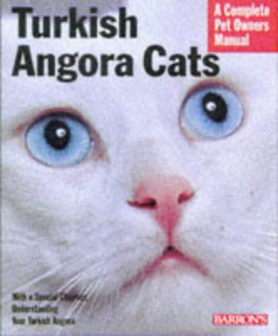 turkish-angora-cats-everything-about-purchase-care-nutrition-behavior-grooming-and-showing-barron-s-complete-pet-owner-s-manuals