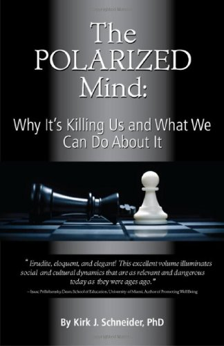 The Polarized Mind: Why It's Killing Us and What We Can Do about - Why Polarized