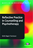 Reflective Practice in Counselling and Psychotherapy (Counselling and Psychotherapy Practice Series)