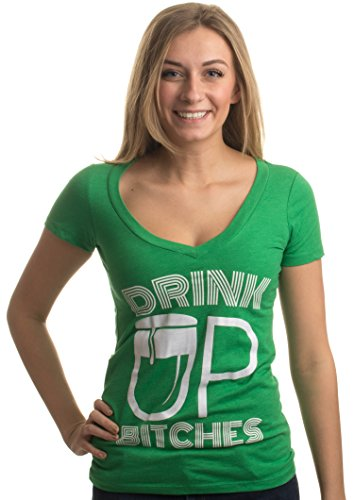 Drink Up, Bitches! | Funny St. Patrick's (Paddy) Day Women's Green Deep V-Neck-DeepV,S