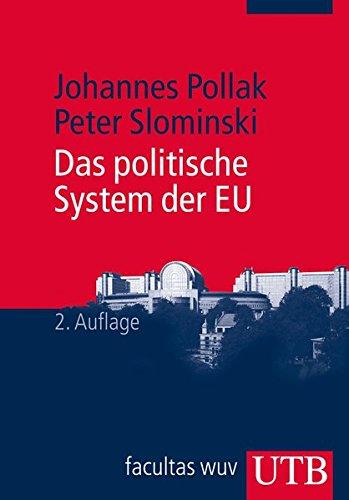 Das politische System der EU (Europa kompakt, Band 2852) Taschenbuch – 4. April 2012 Johannes Pollak Peter Slominski UTB GmbH 3825236889